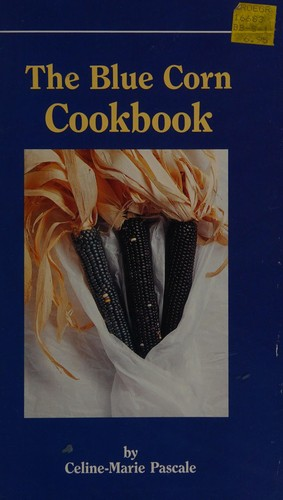 The Blue Corn Cookbook