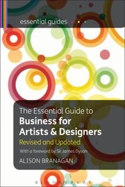 Branagan, Alison The Essential Guide to Business for Artists and Designers