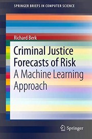 Berk, Richard Criminal Justice Forecasts of Risk