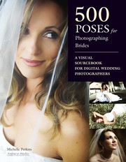 500 Poses For Photographing Brides: A Visual Sourcebook For Digital Wedding Photographers PDF Download
