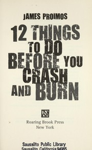 12 things to do before you crash and burn proimos jr james