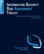 Information Security Risk Assessment Toolkit: Practical Assessments Through Data Collection And Data Analysis PDF Download
