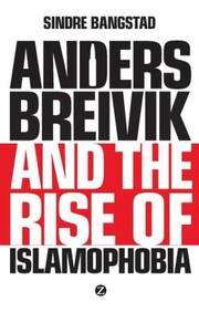 Anders Breivik and the Rise of Islamaphobia