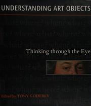 Godfrey, Tony Understanding Art Objects