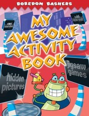 Boredom Bashers My Awesome Activity Book