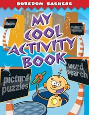 Boredom Bashers My Cool Activity Book