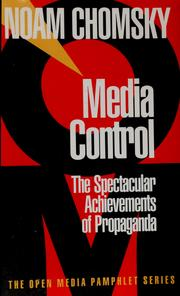 Media control : the spectacular achievements of propaganda