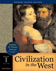 Cover of: Civilization in the West, Volume I (to 1715), Primary Source Edition (Book Alone) (6th Edition) (MyHistoryLab Series)