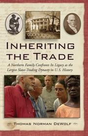 Inheriting the trade : a Northern family confronts its legacy as the largest slave-trading dynasty in U.S. history