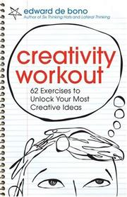 Creativity workout : 62 exercises to unlock your most creative ideas