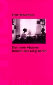 Der neue Ahasver. Roman aus Jung- Berlin.