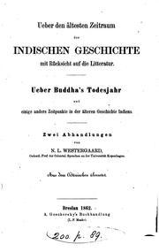 Ueber den ältesten Zeitraum der indischen Geschichte mit Rücksicht auf die Litteratur ; Ueber Buddha's Todesjahr und einige andere Zeitpunkte in der älteren Geschichte Indiens