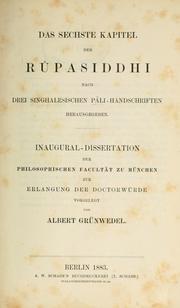 Das sechste Kapitel der Rupasiddhi, nach drei singhalesischen Pali-Handschriften, hrsg. von Albert Grünwedel
