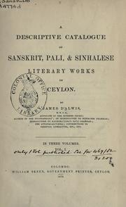 A descriptive catalogue of Sanskrit, Pali, and Sinhalese, literary works of Ceylon