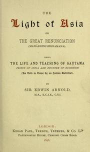The light of Asia, or, the great renunciation (mahâbhinishkramana)