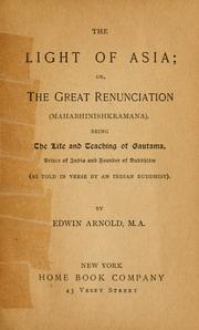 The light of Asia, or, The great renunciation (Mahabhinishkramana)