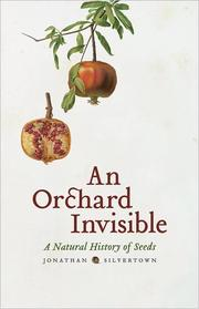 An orchard invisible : a natural history of seeds