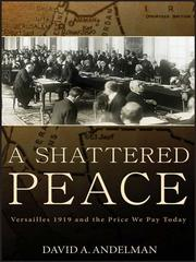 A shattered peace : Versailles 1919 and the price we pay today /