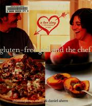 Gluten-free girl and the chef : a love story with 100 tempting recipes