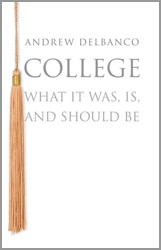 College : what it was, is, and should be
