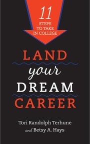Land your dream career : eleven steps to take in college