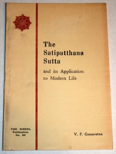 The Satipaṭṭhāna Sutta: Its Application To Modern Life