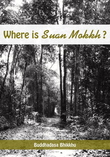 Where is Suan Mokkh?