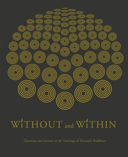 Without and Within: Questions and Answers on the Teachings of Theravāda Buddhism
