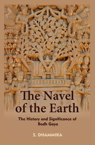 The Navel of the Earth: The History and Significance of Bodh Gaya