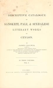 A descriptive catalogue of Sanskrit, Pali, & Sinhalese literary works of Ceylon