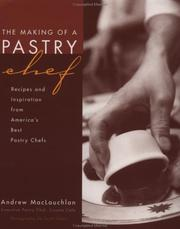 The making of a pastry chef : recipes and inspiration from America's best pastry chefs