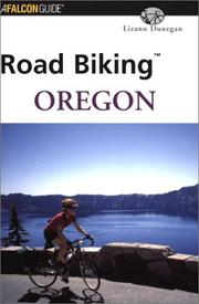 Road biking Oregon : a guide to the greatest bike rides in the state