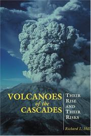 Volcanoes of the Cascades : their rise and their risks