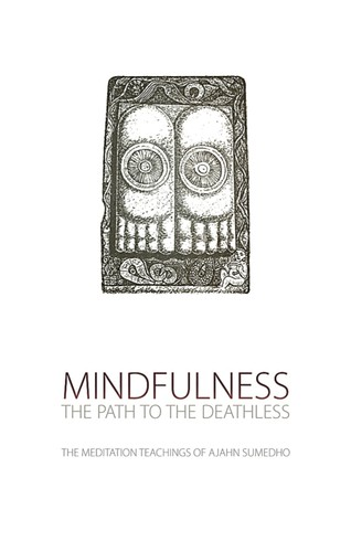 Mindfulness: The Path to the Deathless