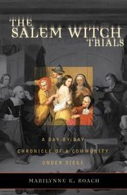 The Salem witch trials : a day-by-day chronicle of a community under siege