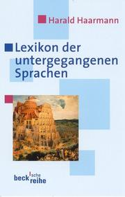 Cover of: Lexicon Der Untergagangenen Sprache by Harald Haarmann
