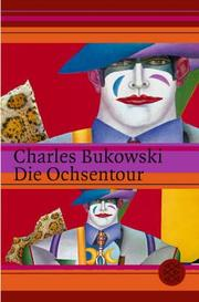 Cover of: Die Ochsentour by Charles Bukowski