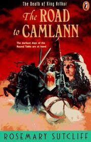 Cover of: The Road to Camlann by Rosemary Sutcliff