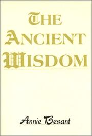 Cover of: The ancient wisdom by Annie Wood Besant