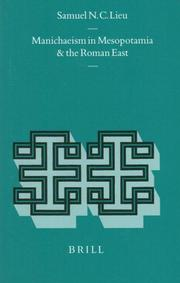 Cover of: Manichaeism in Mesopotamia and the Roman East by Samuel N. C. Lieu