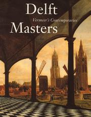 Cover of: Delft masters, Vermeer&#39;s contemporaries by Michiel Kersten