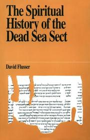 Cover of: The spiritual history of the Dead Sea sect by David Flusser