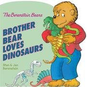 Cover of: The Berenstain Bears Brother Bear Loves Dinosaurs by Stan Berenstain, Jan Berenstain