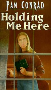 Cover of: Holding me here by Pam Conrad