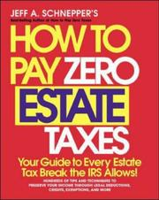 Cover of: How To Pay Zero Estate Taxes by Jeff A. Schnepper