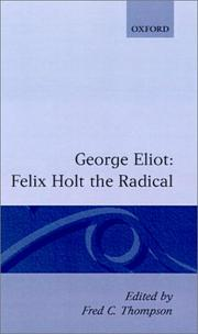 Cover of: Felix Holt, the radical by George Eliot