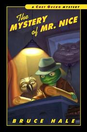 Cover of: The Mystery of Mr. Nice by Bruce Hale