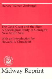 Cover of: The Gold Coast and the slum by Harvey Warren Zorbaugh