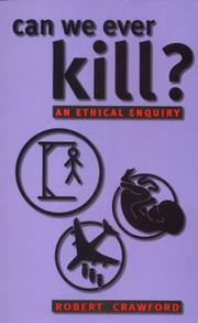 Cover of: Can We Ever Kill? by Robert Crawford