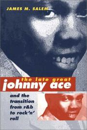 Cover of: The Late Great Johnny Ace and Transition from R&B to Rock 'n' Roll (Music in American Life) by James M. Salem